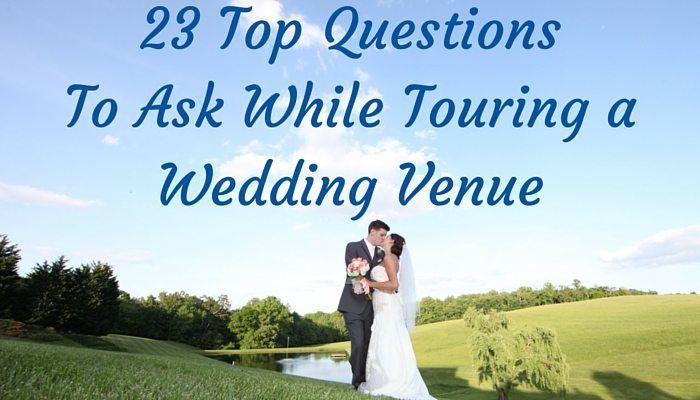 23 Top Questions To Ask While Touring Wedding Venues